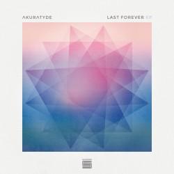 Akuratyde – Last Forever E.P